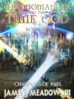 Chronomancer and the Time God Book 3